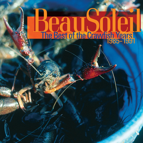 The Best of the Crawfish Years by Beausoleil