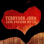 Love.Passion.Music by Teddyson John