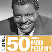 Best Of - 50 Tracks by Oscar Peterson