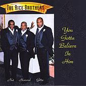 You Gotta Believe in Him de The Rice Brothers