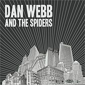 Dan Webb and the Spiders by Dan Webb and the Spiders