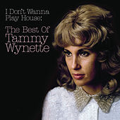 I Don't Wanna Play House: The Best Of Tammy Wynette by Tammy Wynette