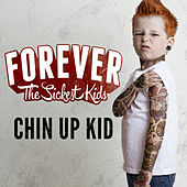 Chin Up Kid von Forever the Sickest Kids
