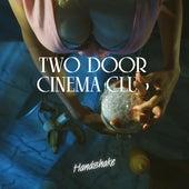 Handshake by Two Door Cinema Club