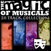 The Magic of the Musicals - 211 Track Collection by Various Artists