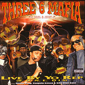 Live By Yo Rep(Bone Dis) von Three 6 Mafia