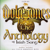 The Anthology of Irish Song by The Wolfe Tones
