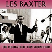 The Exotica Collection Volume Four by Les Baxter
