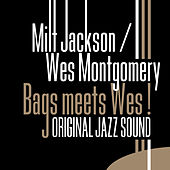 Original Jazz Sound: Bags Meets Wes! by Milt Jackson
