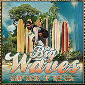Big Waves - Surf Rock of the 60's di Various Artists