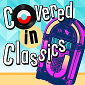 Covered in Classics von Various Artists