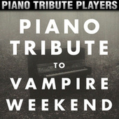 Piano Tribute to Vampire Weekend by Piano Tribute Players