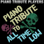 Piano Tribute to All Time Low by Piano Tribute Players