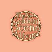 The New Seldom Scene Album by The Seldom Scene