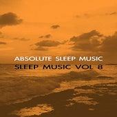 Sleep Music Volume Eight by Absolute Sleep Music