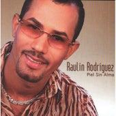 Piel Sin Alma de Raulin Rodriguez