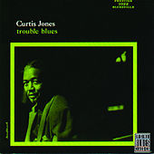 Trouble Blues by Curtis Jones