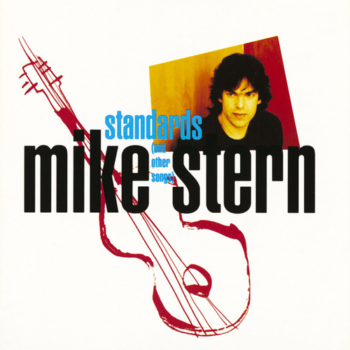 Standards (And Other Songs) by Mike Stern