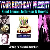 Your Birthday Present - Blind Lemon Jefferson & Guests by Various Artists