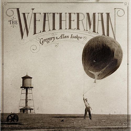 The Weatherman by Gregory Alan Isakov