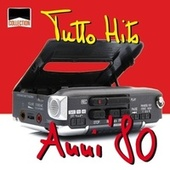 Collection: Tutto Hits Anni '80 by Various Artists