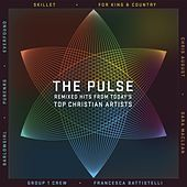The Pulse: Remixed Hits From Today's Top Christian Artists by Various Artists