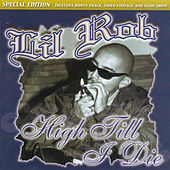 High Till I Die Special Edition by Lil Rob