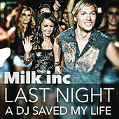 Last Night a DJ Saved My Life by Milk, Inc.