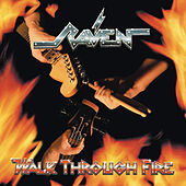 Walk Through Fire (Bonus Track Version) de Raven