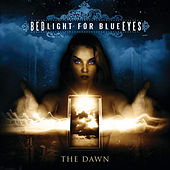 The Dawn by Bedlight For Blue Eyes