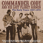The Early Years 1967-1970 von Commander Cody