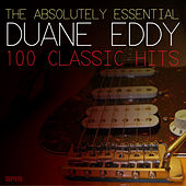 The Absolutely Essential - 100 Classic Hits de Duane Eddy