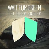 The Deep End EP by Wait for Green