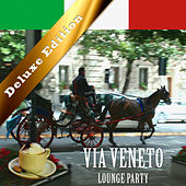 Via Veneto Lounge Party (Deluxe Edition) by Various Artists