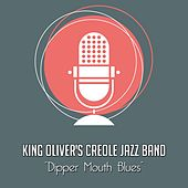 Dipper Mouth Blues von King Oliver's Creole Jazz Band
