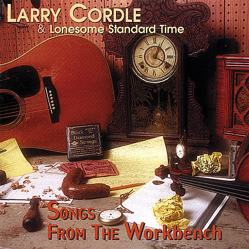Songs From The Workbench by Larry Cordle/Glen Duncan