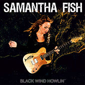 Black Wind Howlin' de Samantha Fish