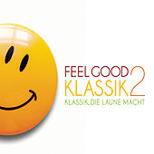 Feel Good Klassik 2 von Various Artists