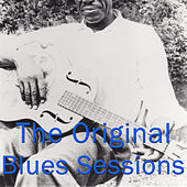 The Original Blues Sessions by Various Artists