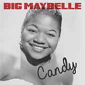 Candy by Big Maybelle