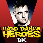 Hard Dance Heroes - BK - EP by BK