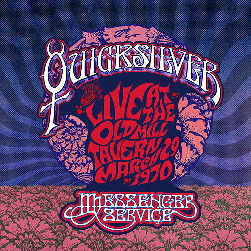 Live at the Old Mill Tavern - March 29, 1970 by Quicksilver Messenger Service