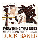 Everthing That Rises Must Converge de Duck Baker