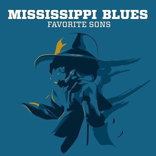 Mississippi Blues Favorite Sons by Various Artists