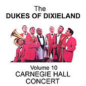 Carnegie Hall Concert - Volume 10 by Dukes Of Dixieland