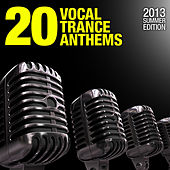 20 Vocal Trance Anthems - 2013 Summer Edition by Various Artists