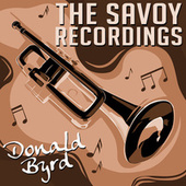 The Savoy Recordings by Donald Byrd