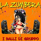 La Zumbera & I Balli Di Gruppo by Various Artists