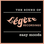 The Sound of Légère Recordings: Easy Moods by Various Artists
