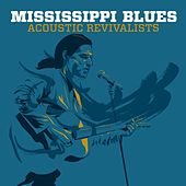 Mississippi Blues Acoustic Revivalists by Various Artists